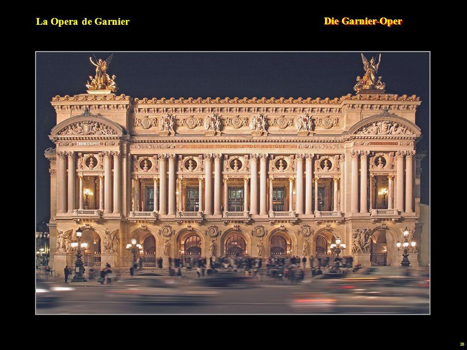 La Opera de Garnier Die Garnier-Oper. In Paris ist alles möglich: