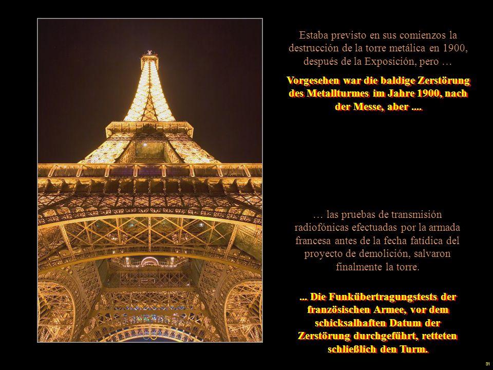 Estaba previsto en sus comienzos la destrucción de la torre metálica en 1900, después de la Exposición, pero …