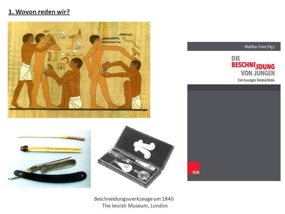 1. Wovon reden wir Beschneidungswerkzeuge um 1840