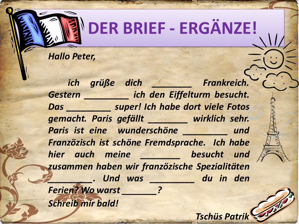 DER BRIEF - ERGÄNZE! Hallo Peter,