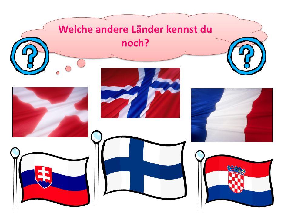 Welche andere Länder kennst du noch