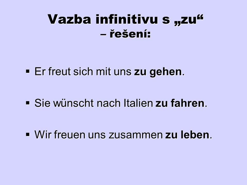 """Vazba infinitivu s """"zu – řešení:"""