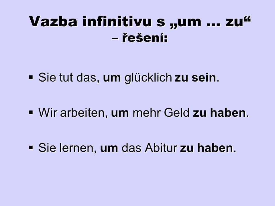 """Vazba infinitivu s """"um … zu – řešení:"""
