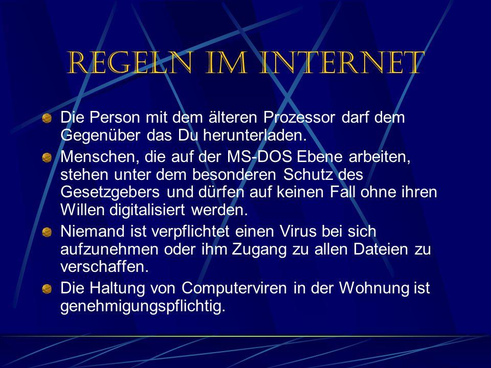 Regeln im Internet Die Person mit dem älteren Prozessor darf dem Gegenüber das Du herunterladen.