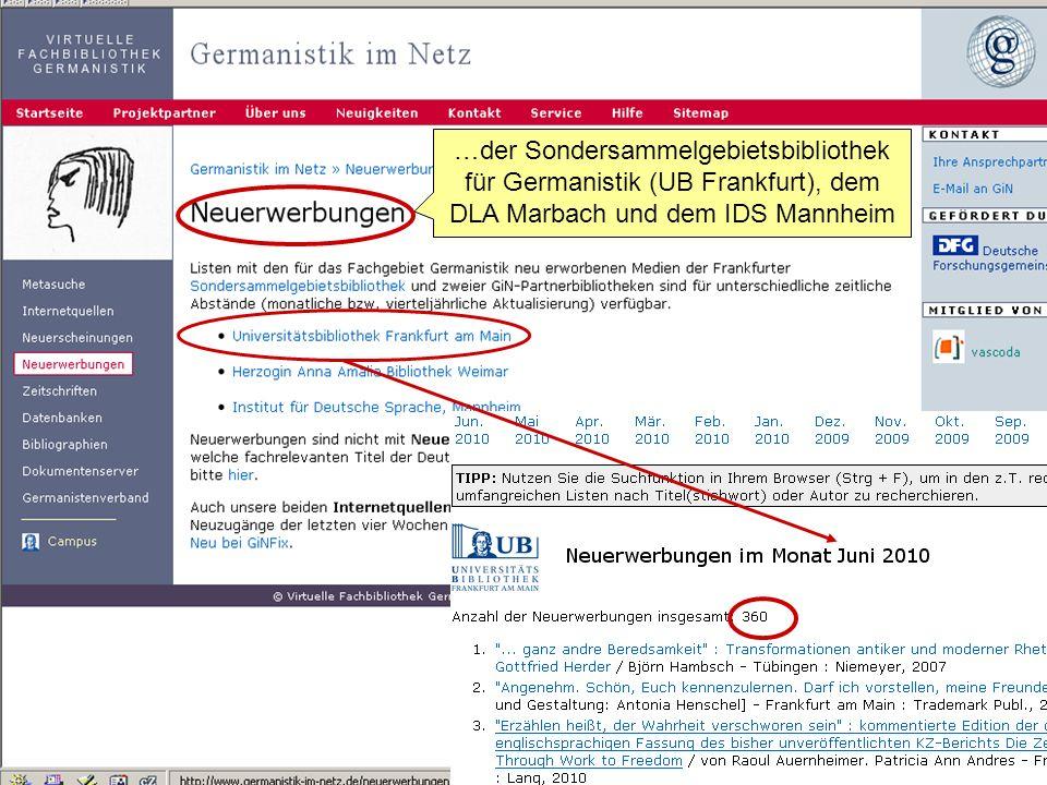 …der Sondersammelgebietsbibliothek für Germanistik (UB Frankfurt), dem DLA Marbach und dem IDS Mannheim