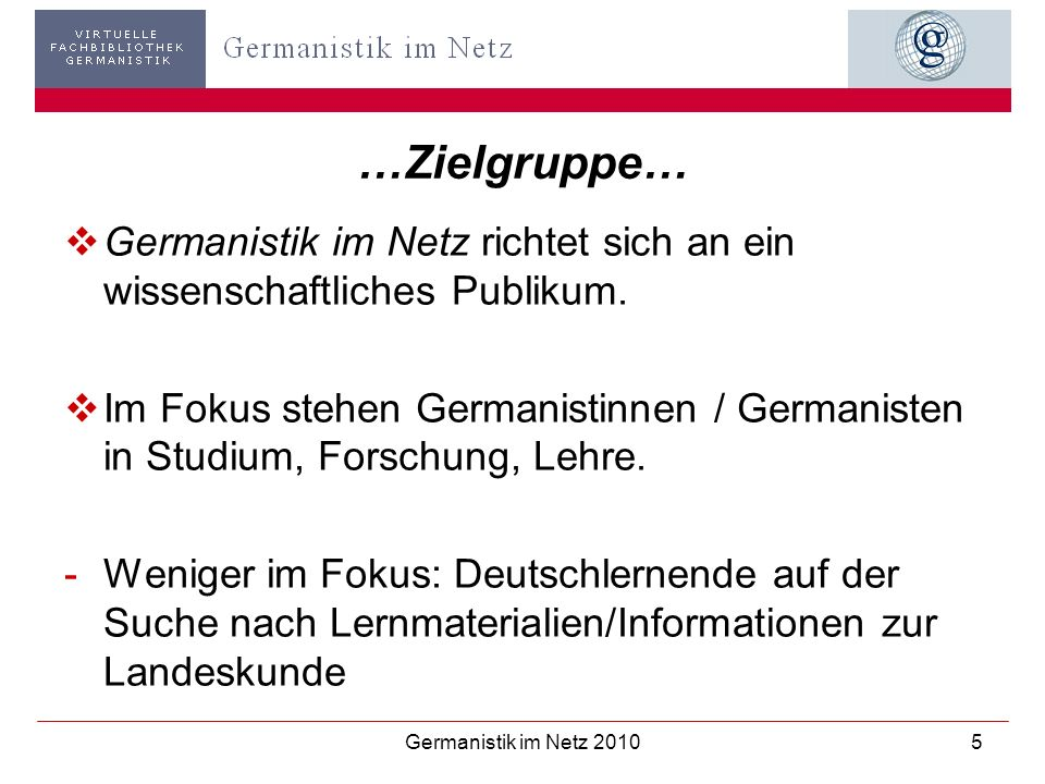 …Zielgruppe… Germanistik im Netz richtet sich an ein wissenschaftliches Publikum.