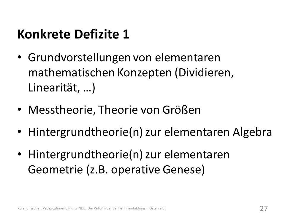 Konkrete Defizite 1 Grundvorstellungen von elementaren mathematischen Konzepten (Dividieren, Linearität, …)