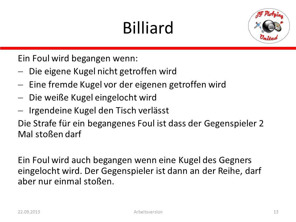 Billiard Ein Foul wird begangen wenn: