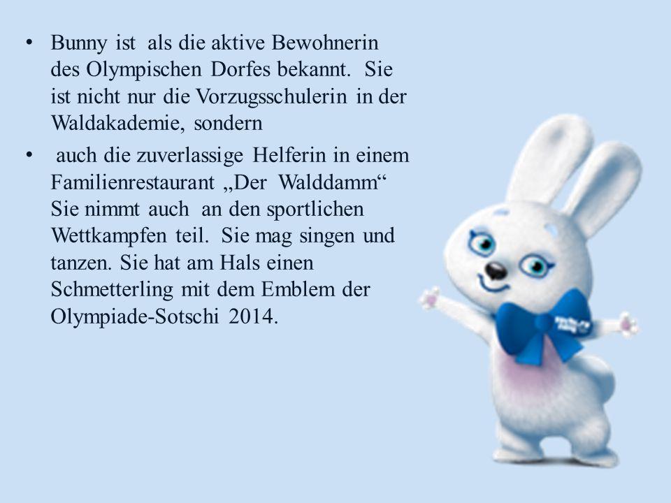 Bunny ist als die aktive Bewohnerin des Olympischen Dorfes bekannt