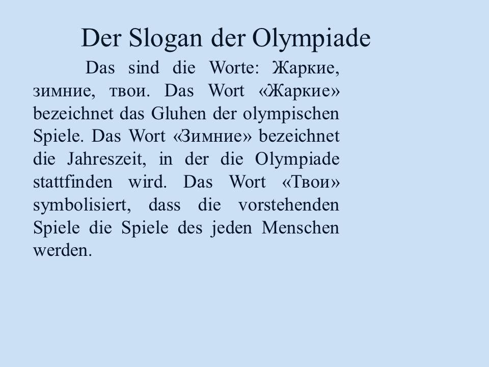 Der Slogan der Olympiade