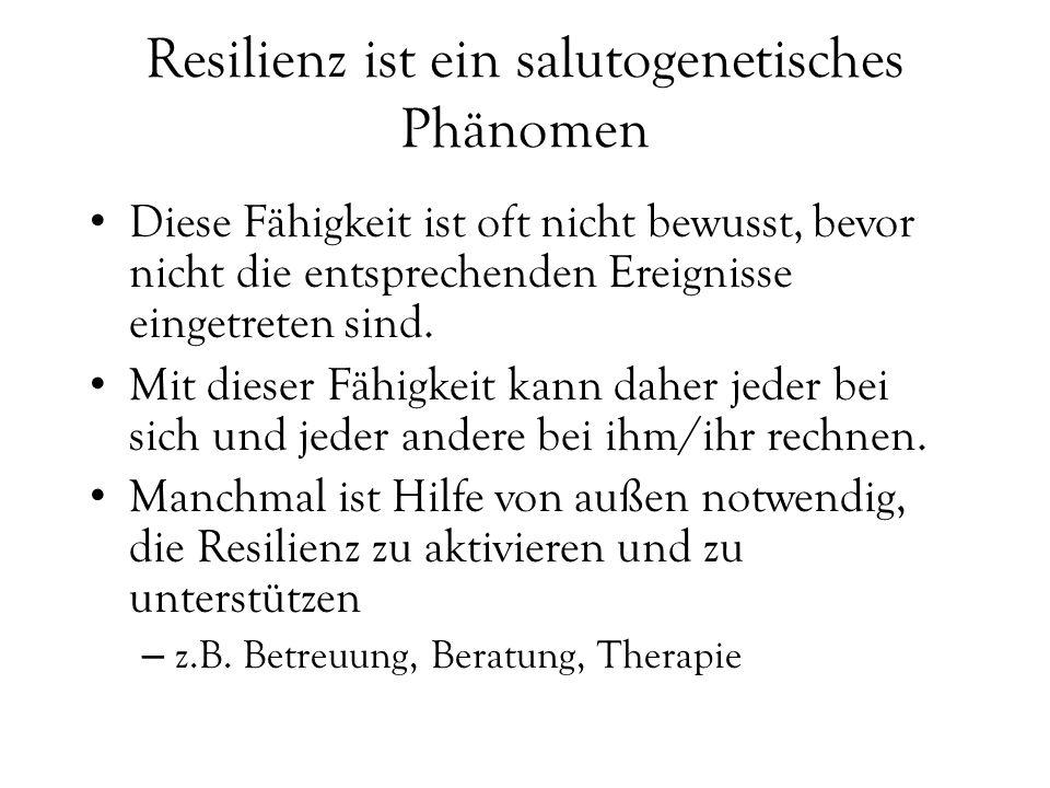 Resilienz ist ein salutogenetisches Phänomen