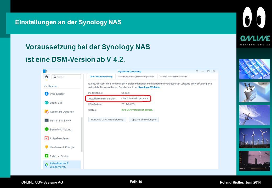 Voraussetzung bei der Synology NAS ist eine DSM-Version ab V 4.2.