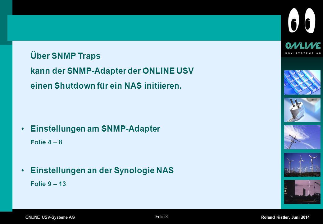 Über SNMP Traps kann der SNMP-Adapter der ONLINE USV. einen Shutdown für ein NAS initiieren. Einstellungen am SNMP-Adapter Folie 4 – 8.