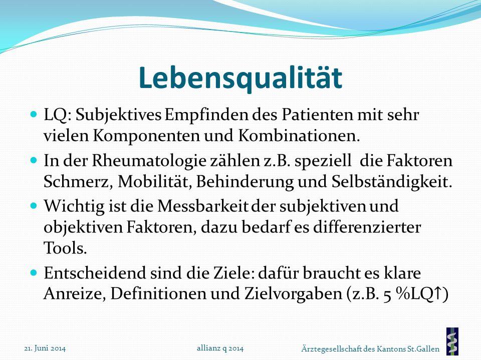 Lebensqualität LQ: Subjektives Empfinden des Patienten mit sehr vielen Komponenten und Kombinationen.