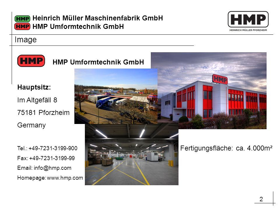 Image HMP Umformtechnik GmbH Hauptsitz: Im Altgefäll 8 75181 Pforzheim
