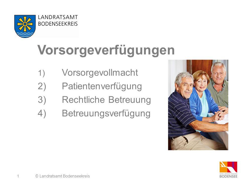 Vorsorgeverfügungen 2) Patientenverfügung 3) Rechtliche Betreuung