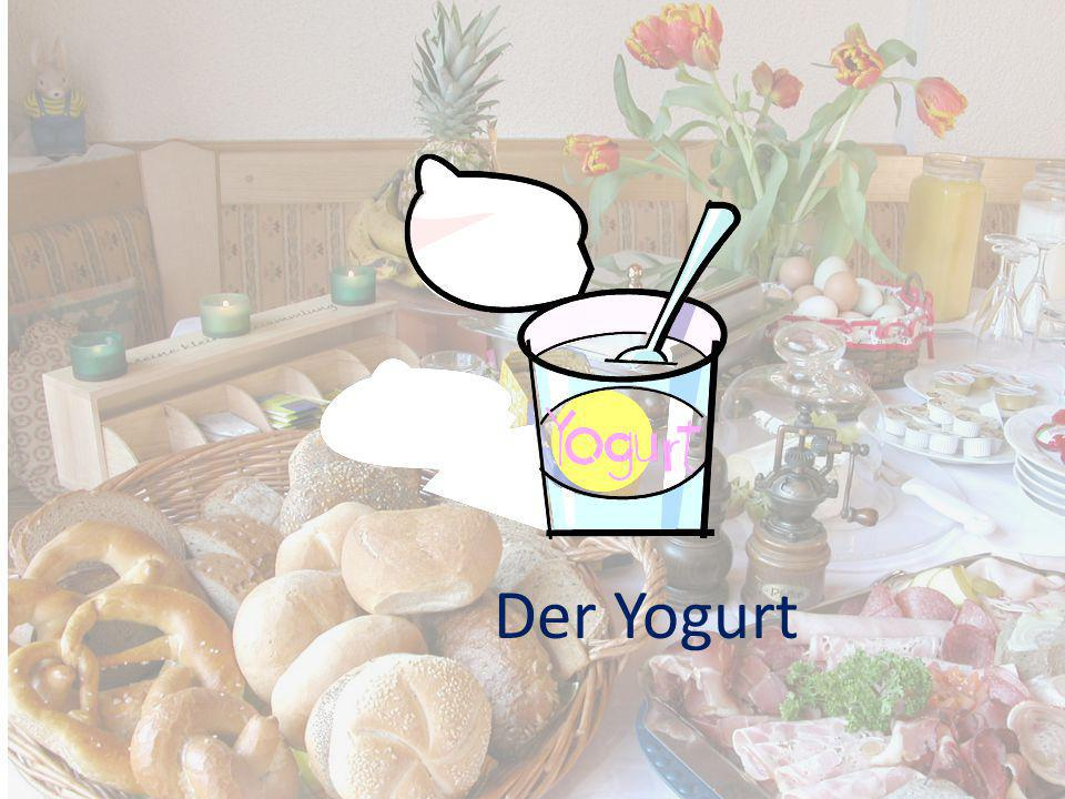 Der Yogurt