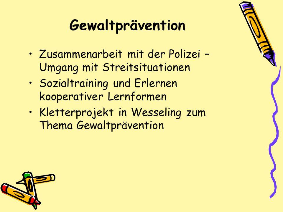 Gewaltprävention Zusammenarbeit mit der Polizei – Umgang mit Streitsituationen. Sozialtraining und Erlernen kooperativer Lernformen.