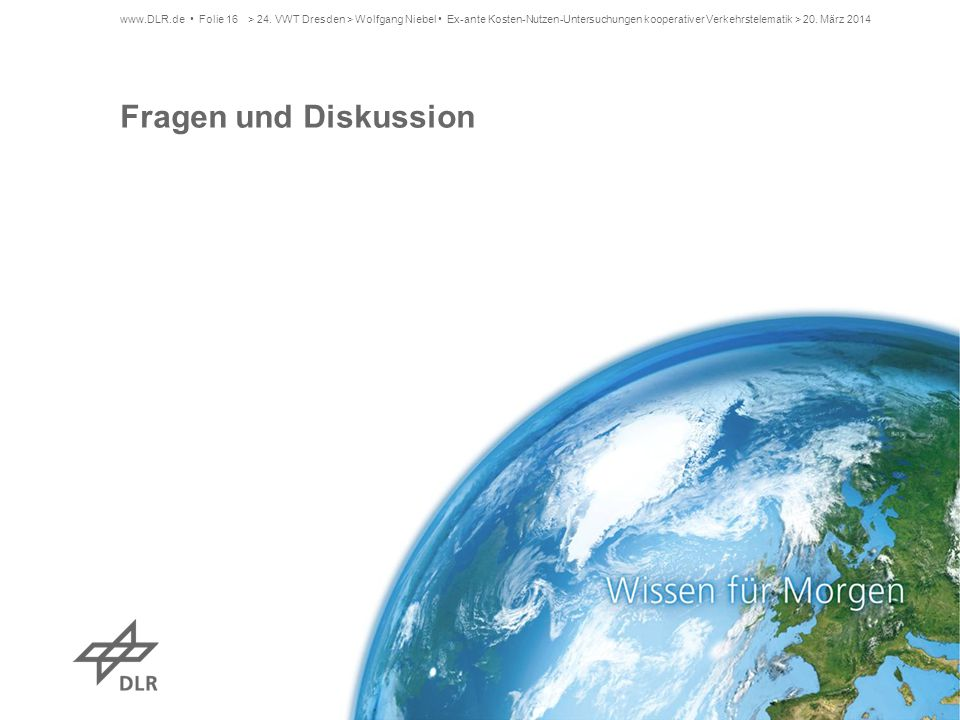 > 24. VWT Dresden > Wolfgang Niebel • Ex-ante Kosten-Nutzen-Untersuchungen kooperativer Verkehrstelematik > 20. März 2014