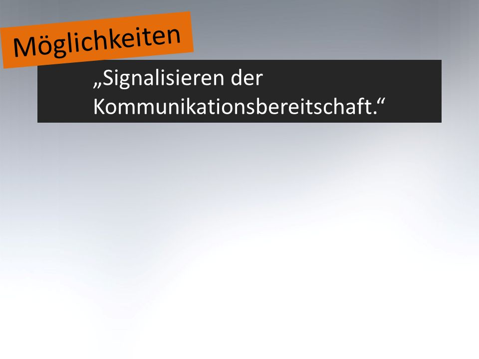 """Möglichkeiten """"Signalisieren der Kommunikationsbereitschaft."""