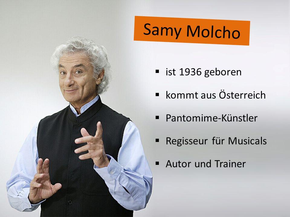Samy Molcho ist 1936 geboren kommt aus Österreich Pantomime-Künstler