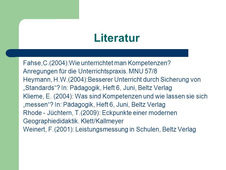 Literatur Fahse,C.(2004):Wie unterrichtet man Kompetenzen