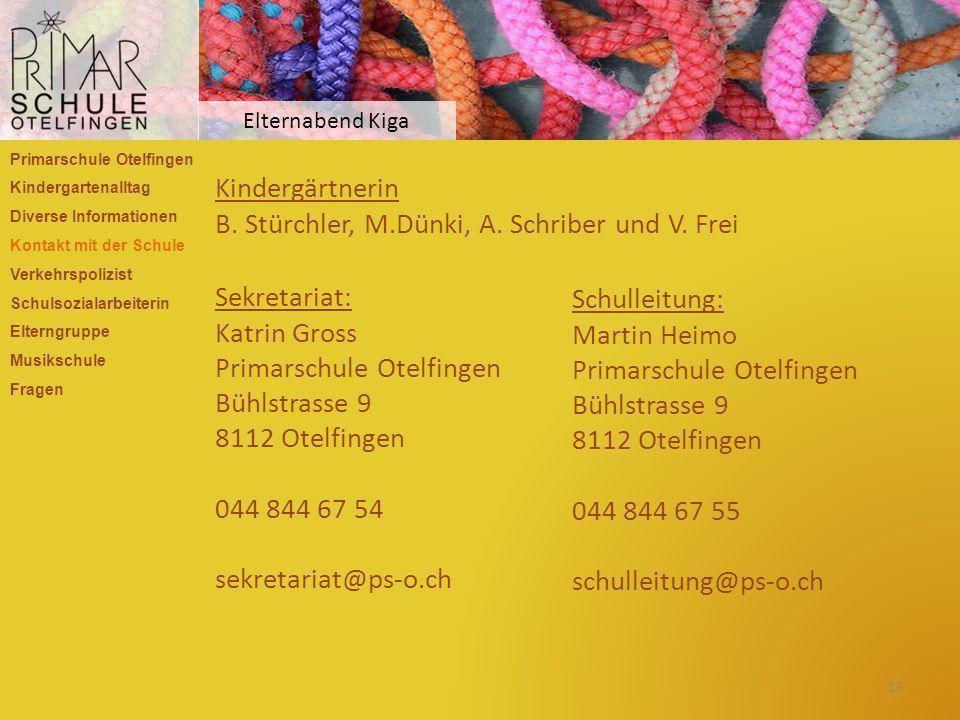 B. Stürchler, M.Dünki, A. Schriber und V. Frei