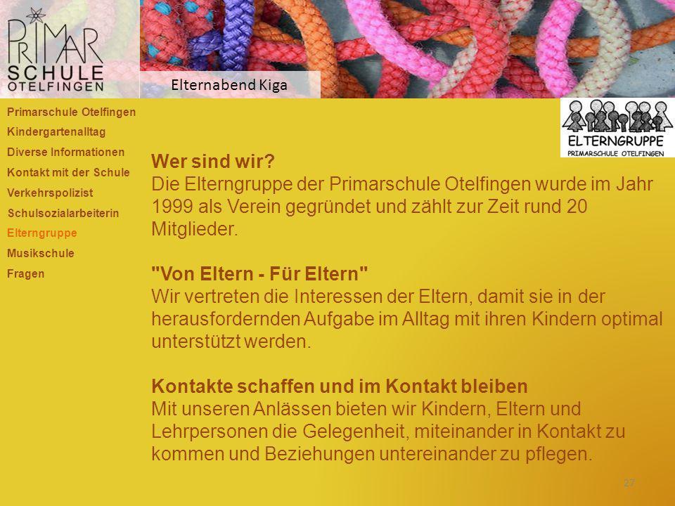 Elternabend Kiga Primarschule Otelfingen. Kindergartenalltag. Diverse Informationen. Kontakt mit der Schule.