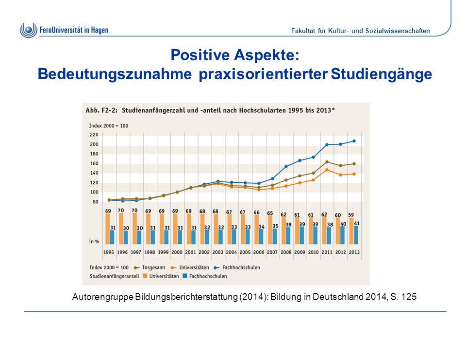Positive Aspekte: Bedeutungszunahme praxisorientierter Studiengänge