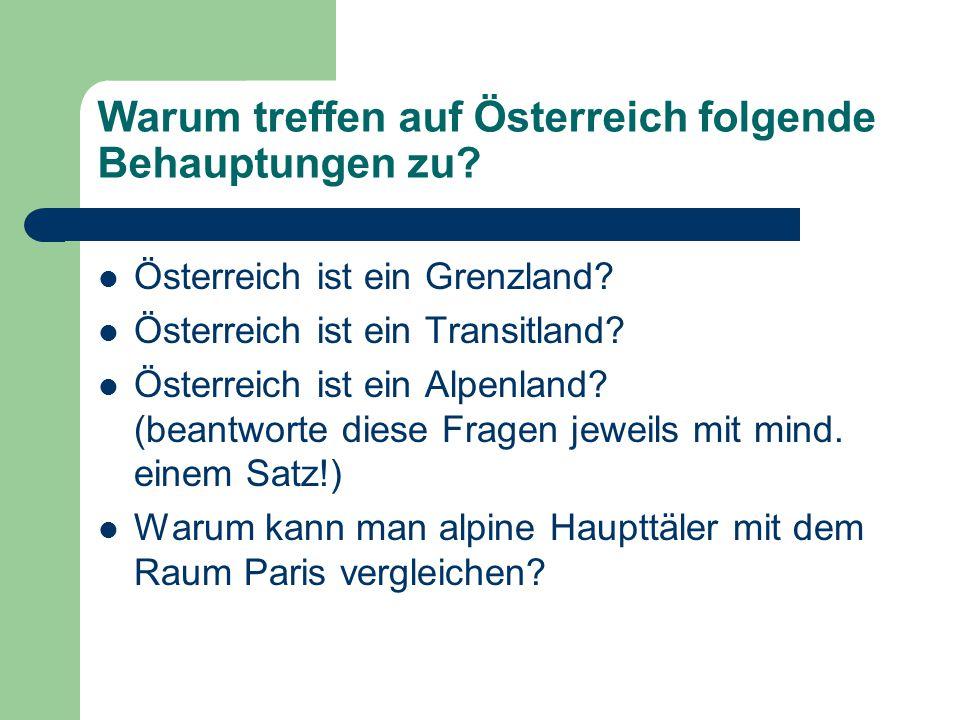 Warum treffen auf Österreich folgende Behauptungen zu