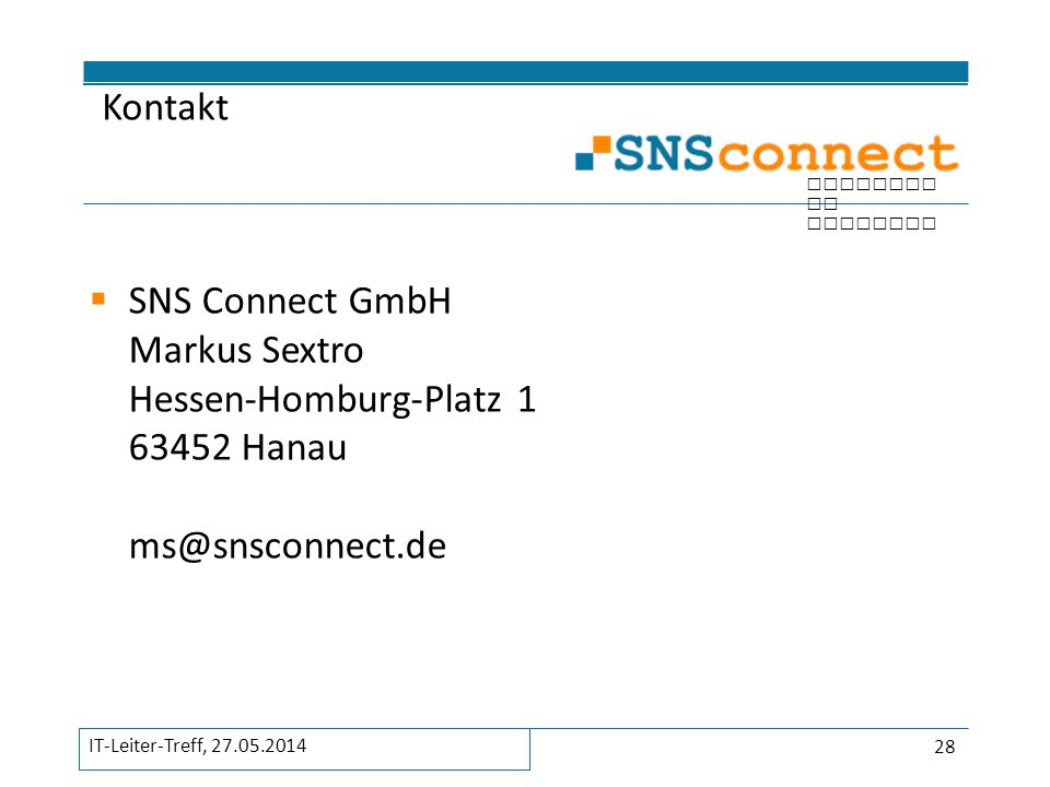 Kontakt SNS Connect GmbH Markus Sextro Hessen-Homburg-Platz 1 63452 Hanau ms@snsconnect.de.