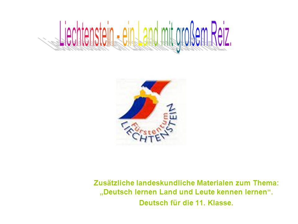 Liechtenstein - ein Land mit großem Reiz.