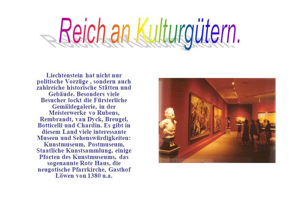 Reich an Kulturgütern.