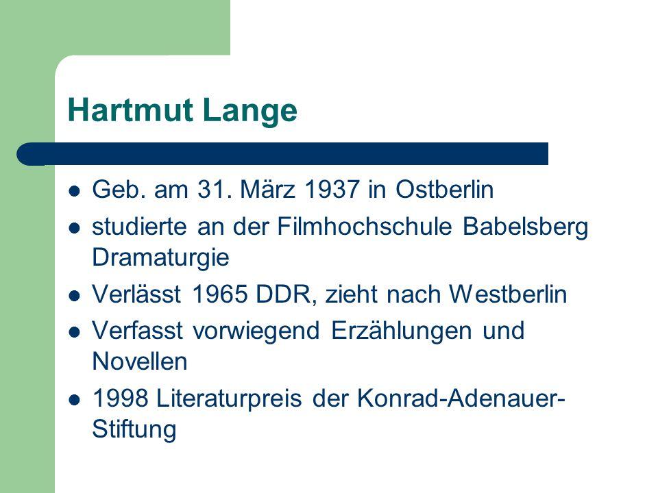 Hartmut Lange Geb. am 31. März 1937 in Ostberlin