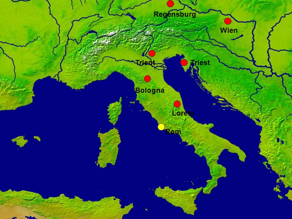 Regensburg Wien Trient Triest Bologna Loreto Rom