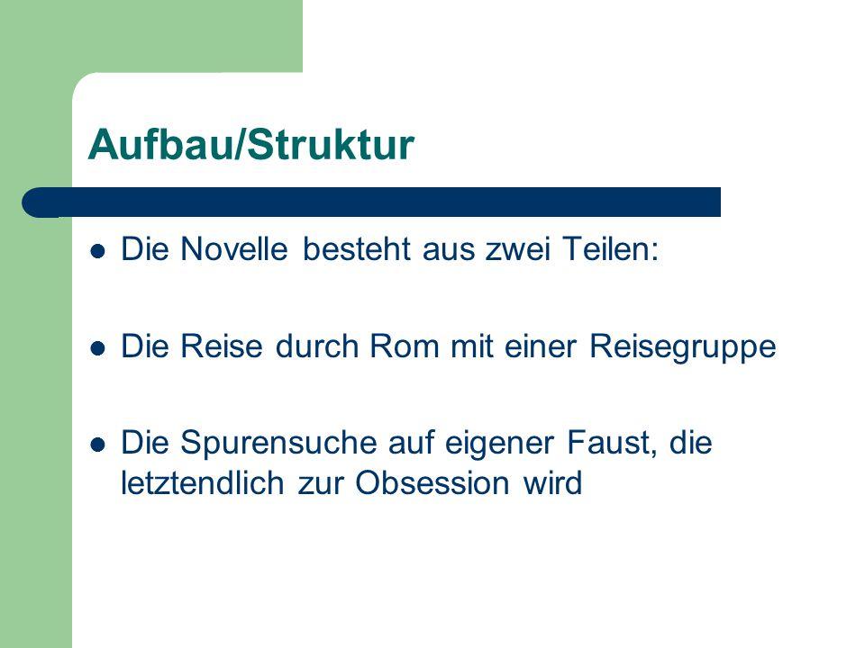 Aufbau/Struktur Die Novelle besteht aus zwei Teilen: