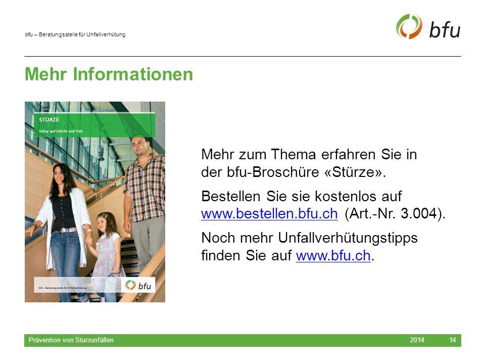 Mehr Informationen Mehr zum Thema erfahren Sie in der bfu-Broschüre «Stürze».