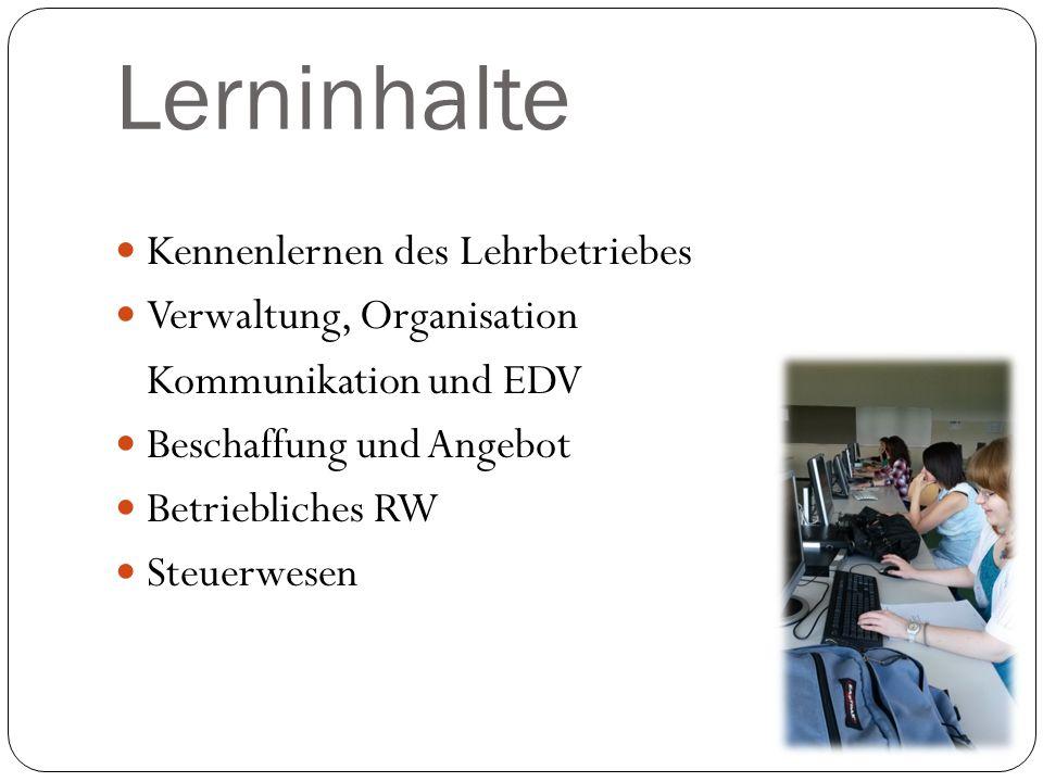 Lerninhalte Kennenlernen des Lehrbetriebes Verwaltung, Organisation
