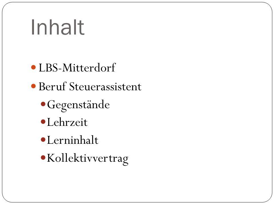 Inhalt LBS-Mitterdorf Beruf Steuerassistent Gegenstände Lehrzeit