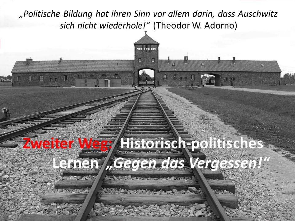 """Zweiter Weg: Historisch-politisches Lernen """"Gegen das Vergessen!"""
