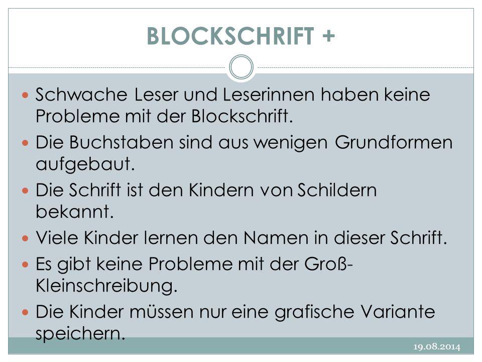 BLOCKSCHRIFT + Schwache Leser und Leserinnen haben keine Probleme mit der Blockschrift. Die Buchstaben sind aus wenigen Grundformen aufgebaut.