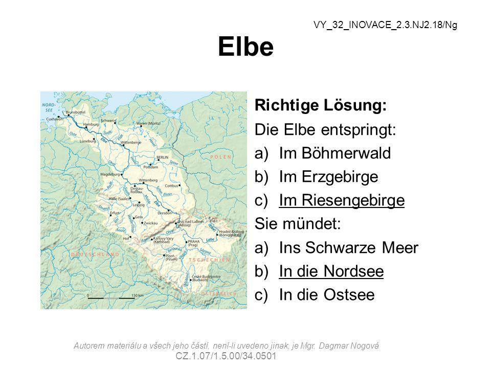 Elbe Richtige Lösung: Die Elbe entspringt: Im Böhmerwald Im Erzgebirge