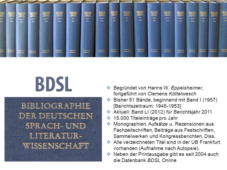 Begründet von Hanns W. Eppelsheimer, fortgeführt von Clemens Köttelwesch