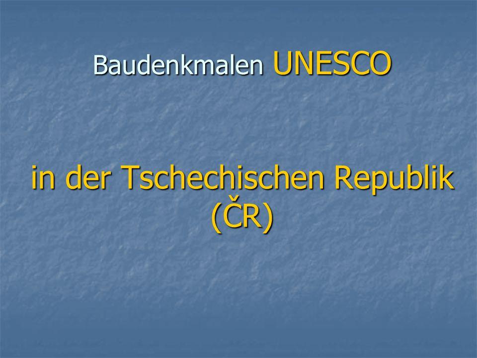 Baudenkmalen UNESCO in der Tschechischen Republik (ČR)