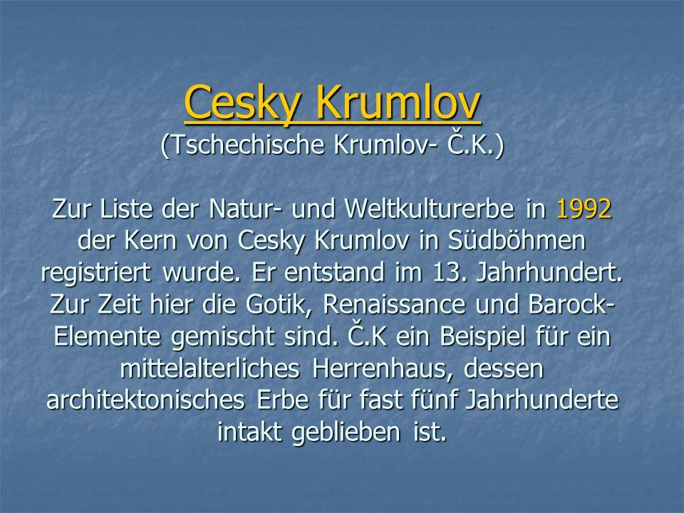 Cesky Krumlov (Tschechische Krumlov- Č. K
