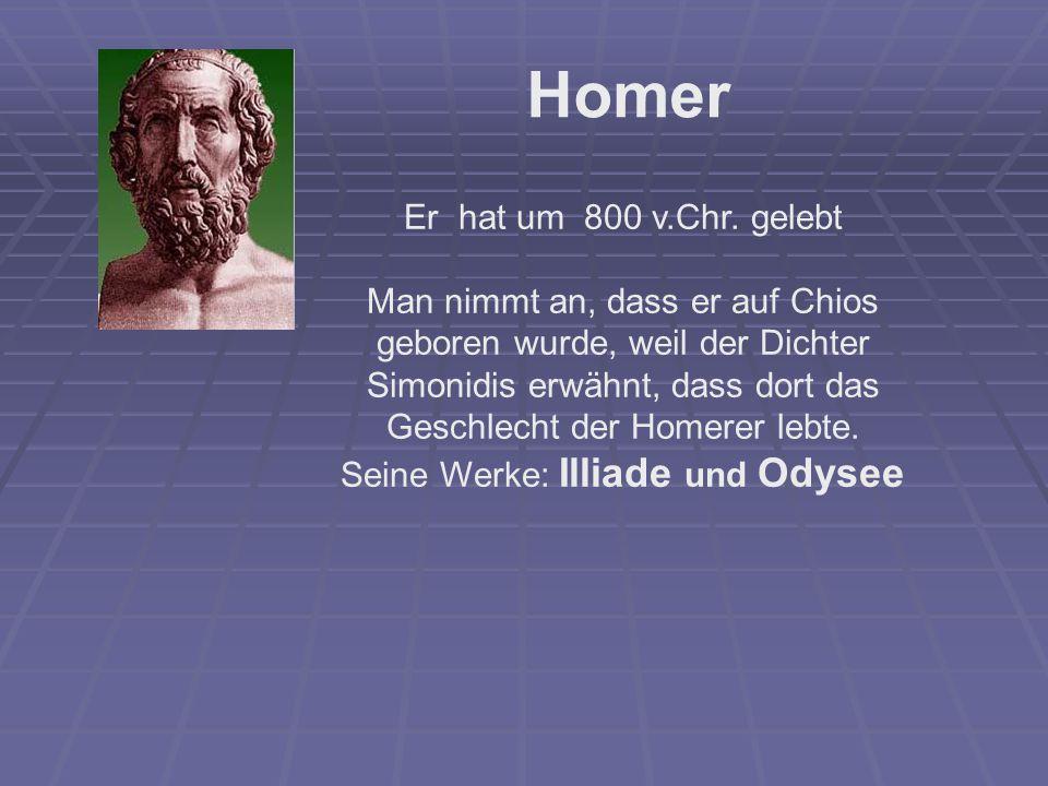 Seine Werke: Illiade und Odysee