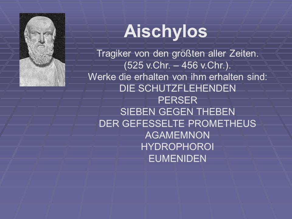 Aischylos Tragiker von den größten aller Zeiten.