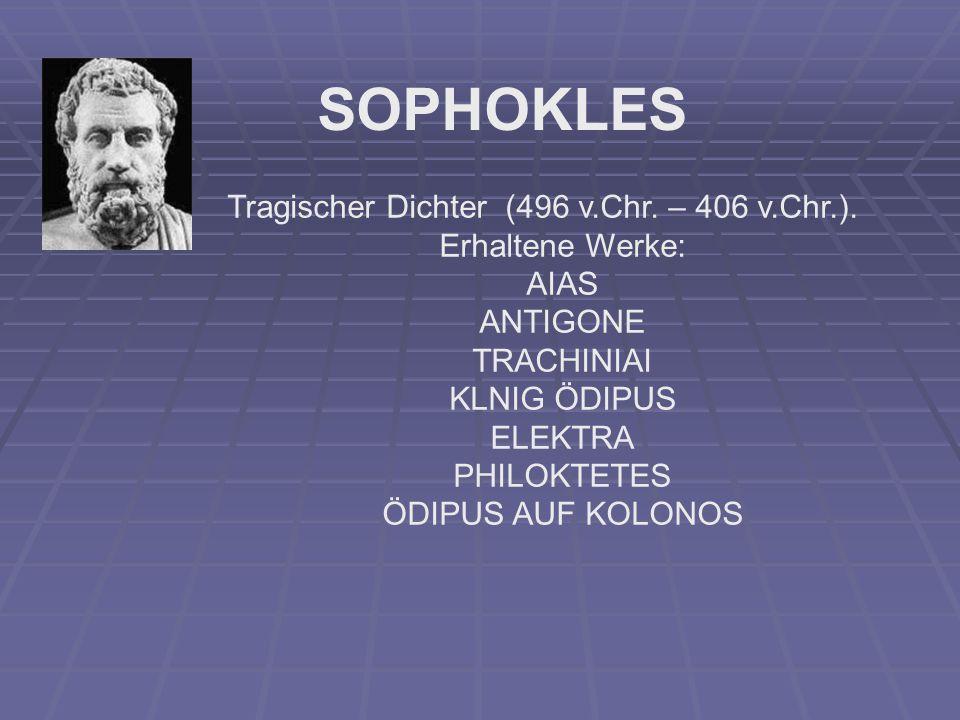 SOPHOKLES Tragischer Dichter (496 v.Chr. – 406 v.Chr.).