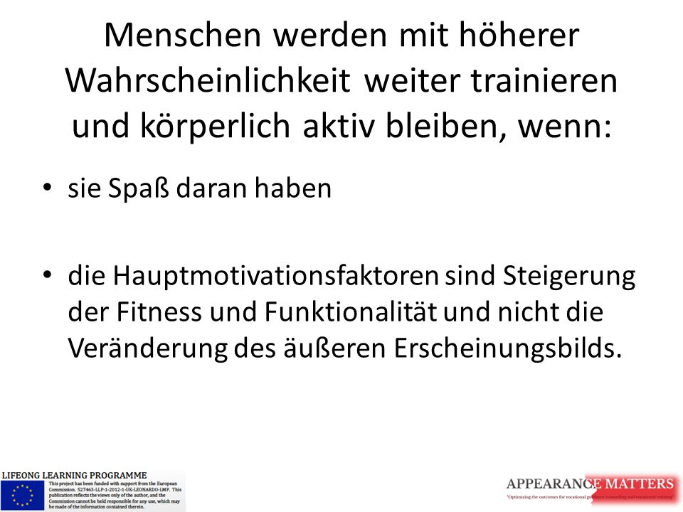 Menschen werden mit höherer Wahrscheinlichkeit weiter trainieren und körperlich aktiv bleiben, wenn: