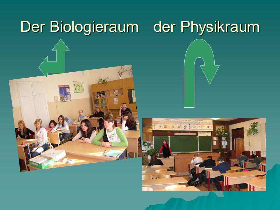 Der Biologieraum der Physikraum